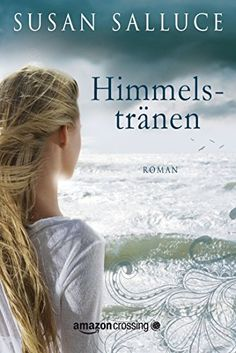 Himmelstränen eBook: Susan Salluce, Britta Hirsch: Amazon.de: Kindle-Shop