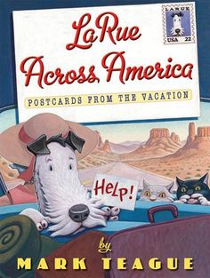 LaRue Across America: Postcards from the Vacation  Another Ike LaRue story, great for teaching letter writing.