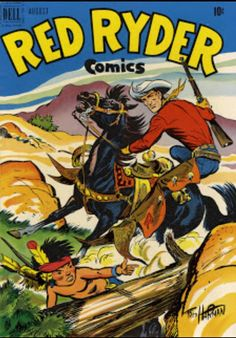 Red Ryder was especially a comic book cowboy for me although there was a Red Ryder TV show, plus movies.  AND his signature was on my BB gun.