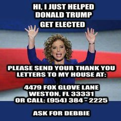 She was one of the reasons why Trump is the POTUS elect right now, thanks a fucking lot Debbie