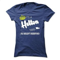Its a Helton Thing, You Wouldnt Understand !! tshirt, t shirt, hoodie, hoodies, year, name, birthday - #gift packaging #gift for kids