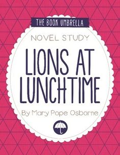 Lions at Lunchtime - Magic Tree House novel study by The Book Umbrella $