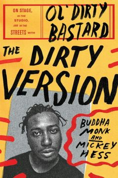 Buy The Dirty Version: On Stage, in the Studio, and in the Streets with Ol' Dirty Bastard by Buddha Monk, Mickey Hess and Read this Book on Kobo's Free Apps. Discover Kobo's Vast Collection of Ebooks and Audiobooks Today - Over 4 Million Titles! Book Design, Layout Design, Cover Design, Design Art, Web Design, Graphic Design Posters, Graphic Design Inspiration, Graphic Design Typography, Foto Doodle