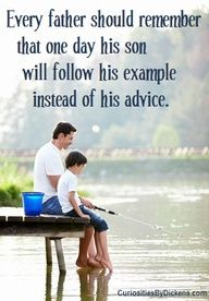 Every father should remember that one day his son will follow his example..
