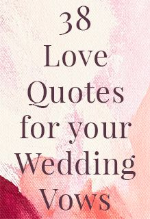 38 love quotes for your wedding vows, plus 13 tips to make writing them even easier! wedding quotes 38 Love Quotes for Your Wedding Vows Love Quotes For Wedding, Our Wedding, Dream Wedding, Wedding Wishes Quotes, Wedding Rustic, Trendy Wedding, Simple Wedding Vows, Garden Wedding, Real Wedding Vows