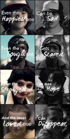This is so sad and true stranger things cast/ gaten, Caleb, finn, and millie. I wonder where Noah/Will is? Stranger Things Quote, Stranger Things Have Happened, Stranger Things Aesthetic, Stranger Things Season, Stranger Things Netflix, Aesthetic Quote, Movies And Series, Movies And Tv Shows, Look Star