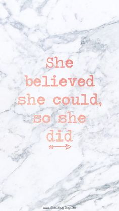 she believed she could, so she did - free marble wallpaper Inspirational Wallpapers, Cute Wallpapers, Inspirational Quotes, Marble Wallpapers, Iphone Wallpapers, Good Vibes Wallpaper, Wallpaper Quotes, Amazing Quotes, Cute Quotes