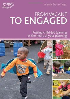 From vacant to engaged (Practitioners' Guides) #abcdoes #alistairbryceclegg #eyfsbooks #childledlearning