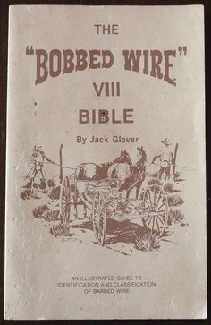 Barbed Bobbed Wire Bible VIII Illustrated Identification Guide by Jack Glover