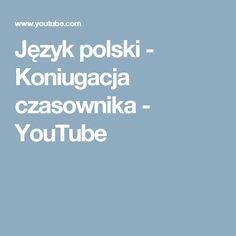 Język polski - Koniugacja czasownika - YouTube