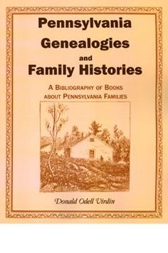 Pennsylvania Genealogies and Family Histories: A Bibliography of Books About Pennsylvania Families: Donald O. Genealogy Forms, Genealogy Search, Genealogy Humor, Genealogy Sites, Family Genealogy, Genealogy Chart, Family Roots, All Family, Family Trees