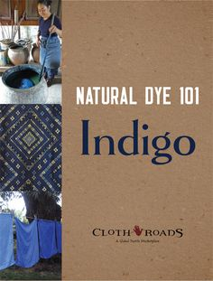 Would you like to explore the world of the natural dye indigo right now? ClothRoads has just compiled a free resource guide Natural Dye 101: Indigo.