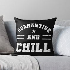 'Chill And Quarantine Distressed' Throw Pillow by Designer Throw Pillows, Pillow Design, Chiffon Tops, Chill, Classic T Shirts, Printed, Awesome, Products, Art