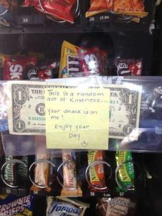Random act of kindness. You could change someone's day.