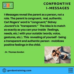 #imessages #communication #gordonmodel #gordontraining Carl Rogers, Training Programs, Best Quotes, The Voice, Parenting, Positivity, Feelings, Pets, Words