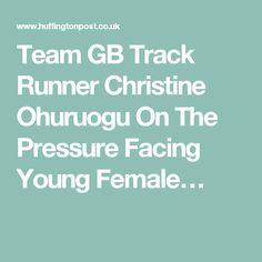 Team GB Track Runner Christine Ohuruogu On The Pressure Facing Young Female…
