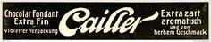 Original-Werbung/ Anzeige 1909 - CAILLER CHOCOLAT FONDANT - ca. 180 x 35 mm