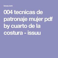 004 tecnicas de patronaje mujer pdf by cuarto de la costura - issuu