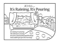 Nursery rhymes are a great way to introduce your child to rhythm, music and early literacy and numeracy skills. Print this nursery rhyme activity, so your child can have fun colouring in the picture and singing along to It's Raining, It's Pouring!