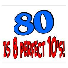 80 is 8 perfect 10's Poster