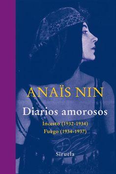 NIN, ANAĎS.Incesto (1932-1934) / Fuego (1934-1937) Siruela, 2014. Libros del Tiempo. 768pp. 23cm.[ libro nuev[] [646759]36