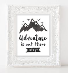 Travel Wall Art Adventure is Out There let's go, INSTANT DOWNLOAD Travel art Mountain Printable  Adventure Quote Watercolor Print Wall Decor by CopperAndToad on Etsy