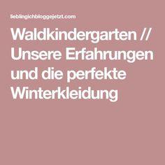 Waldkindergarten // Unsere Erfahrungen und die perfekte Winterkleidung
