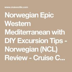 Norwegian Epic Western Mediterranean with DIY Excursion Tips - Norwegian (NCL) Review - Cruise Critic