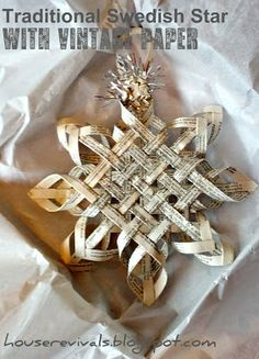 Make a traditional Swedish Star using vintage paper with House Revivals: New Woven Star Tutorial for 2012 Swedish Christmas, Noel Christmas, Christmas Paper, Homemade Christmas, All Things Christmas, Natural Christmas, Scandinavian Christmas, Book Crafts, Christmas Projects