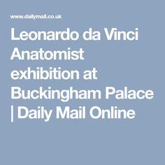 Leonardo da Vinci Anatomist exhibition at Buckingham Palace | Daily Mail Online