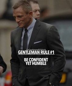 Gentleman Rule 1 - Be confident yet humble. There's a difference between confidence and cockiness. Gentleman Stil, Gentleman Rules, True Gentleman, Men Quotes, Wisdom Quotes, Life Quotes, Relationship Quotes, Great Quotes, Inspirational Quotes