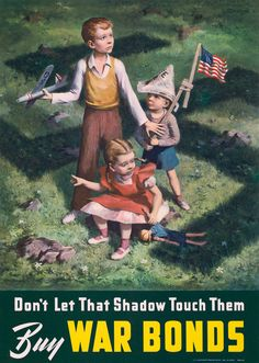 Don't let that shadow touch them. Buy War Bonds. Vintage WWII poster, 1942. Three children, one holding a United States flag, play in the shadow of a giant swastika. Department of the Treasury War Sav
