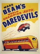 Ward Beam's Daredevils - Auto World Champions I saw Ward beam when I was a kid at the Whiteside Co. Fair, and still have the souvenir coin from the show. Vintage Circus Posters, Carnival Posters, Vintage Carnival, Circus Art, Vintage Boutique, Boutique Ideas, Vintage Racing, Sideshow, Daredevil