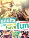 Adults Just Wanna Have Fun : Programs for Emerging Adults by Audrey Barbakoff #DOEBibliography