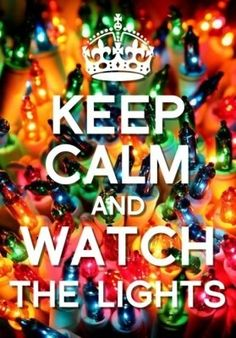 KEEP CALM & Watch the LIGHTS. this is the most perfect keep calm thing that describes me Merry Little Christmas, Christmas Love, Beautiful Christmas, All Things Christmas, Christmas Holidays, Magical Christmas, Funny Christmas, Happy Holidays, Christmas Ideas