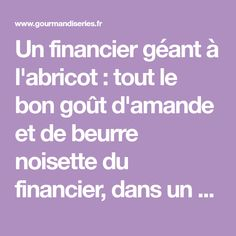 Un financier géant à l'abricot : tout le bon goût d'amande et de beurre noisette du financier, dans un format à partager !