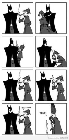 Holmes and Batman...Can't stop laughing! Batman probably wouldn't act like that though, I can see them going around together and figuring out all the secret id's of heroes and villains