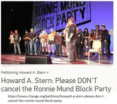 Howard Stern threatens to pull the plug on the Ronnie Mund Block Party.  Please sign this petition in support of the Block Party, letting Howard know that the show MUST go on!  Thank you