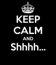 keep-calm-and-shhhh-21.png (600×700)