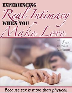 How to experience true spiritual intimacy when you make love: Because sex is more than physical. If you've felt like your marriage is missing something, maybe it's true, stupendous intimacy!