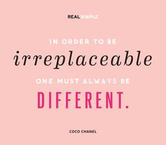 """In order to be irreplaceable one must always be different."" —Coco Chanel #quotes"