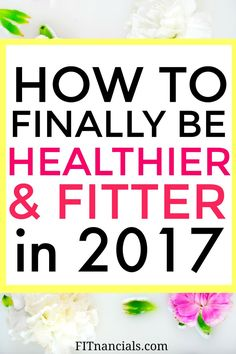 Find out how to get healthier and fitter in 2017 for good. Losing weight, getting healthier, and living a happier life can become a reality for you! This is such a helpful post.