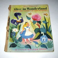 Walt Disney's Alice in Wonderland Finds the Garden of Live Flowers Vintage 1950s Children's Little Golden Book