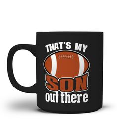Football Mug-Thats My Son Out There son tshirt, son shirt, son shirts for men, son shirts for kids, son shirt for dad, son shirts for mom, son shirt from mom, 1 son shirt, son t shirt, son of arthritis t shirt, son of a beach t shirt, son of a witch t shirt, father son shirts, mother and son shirts, proud son t shirt, dad and son t%