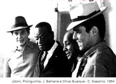 Tom Jobim, Pixinguinha, João da Baiana e Chico Buarque