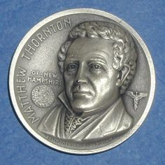 Declaration of Independence Medal - Matthew Thornton of New Hampshire ...