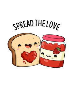 """Top funny puns : """"Spread The Love Food Pun"""" by punnybone Funny Food Puns, Cute Jokes, Cute Puns, Food Humor, Food Meme, Puns Hilarious, Cute Food Drawings, Funny Drawings, Kawaii Drawings"""