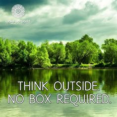 Think outside. No box required. Nature Editorial, Sea Quotes, Life Quotes, Natural Sunscreen, Underwater Life, Love Yourself First, Mind Body Soul, Meaningful Words, Timeline Photos