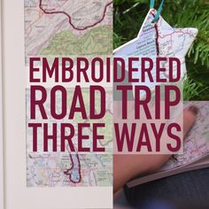 3 Embroidered Road Trip Map Crafts