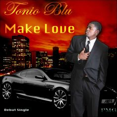 "Tonio Blu ""Make Love"" single from the EP ""Sunsets and Regrets"""
